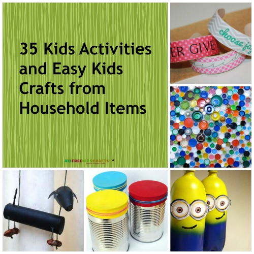 50 kids activities and easy kids crafts from household for Diy crafts with things around the house