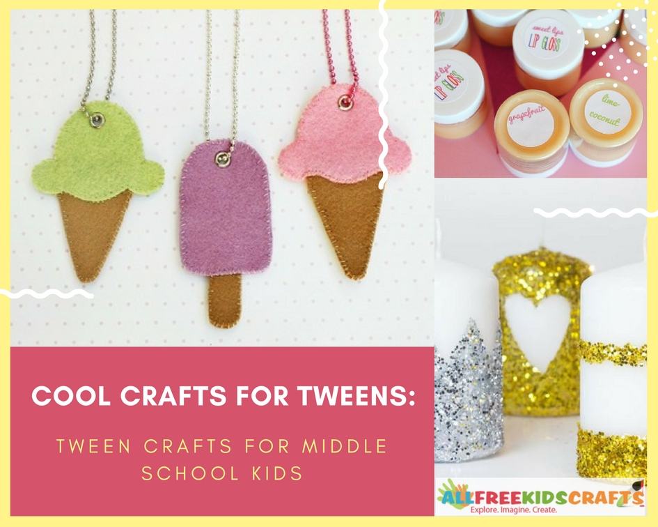 Cool Crafts for Tweens