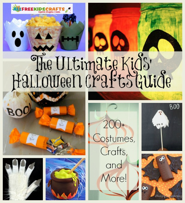 Ultimate Kids Halloween Crafts Guide: 175 Spooky Crafts and Homemade Costumes for Kids + 74 More Halloween Crafts for Kids