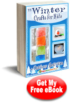 11 Winter Crafts for Kids + Outdoor Activities free eBook